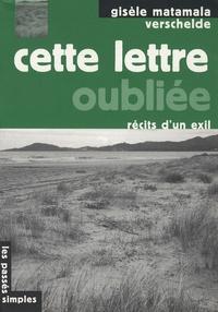 Gisèle Matamala Verschelde - Cette lettre oubliée - Récits d'un exil.