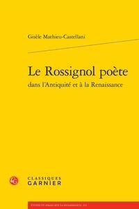 Gisèle Mathieu-Castellani - Le rossignol poète dans l'Antiquité et à la Renaissance.