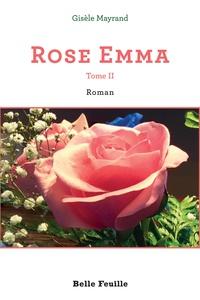Gisèle Mayrand - Rose Emma Tome 2.
