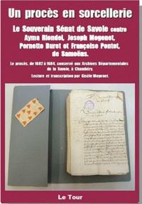 Gisèle Mogenet - Un procès en sorcellerie - Le souverain sénat de Savoie contre Ayma Riondel, Joseph Mogenet, Pernette Duret et Françoise Pontet, de Samoëns.