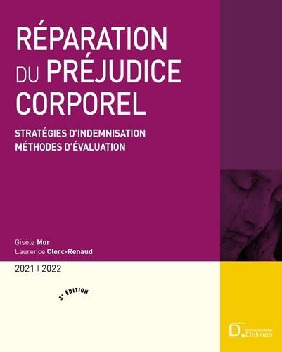 Gisèle Mor et Laurence Clerc-Renaud - Réparation du préjudice corporel - Stratégies d'indemnisation, méthodes d'évaluation.