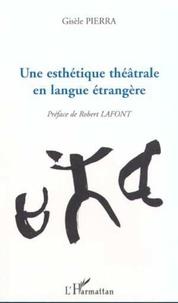 Gisèle Pierra - Une esthétique théâtrale en langue étrangère.
