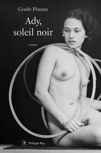 Gisèle Pineau - Ady, soleil noir.