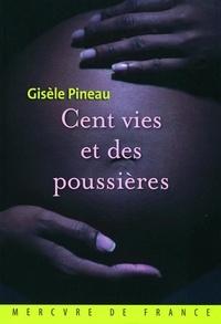 Gisèle Pineau - Cent vies et des poussières.