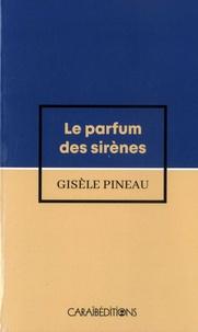 Gisèle Pineau - Le parfum des sirènes.