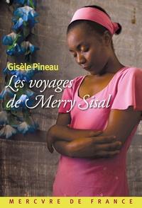 Gisèle Pineau - Les voyages de Merry Sisal.