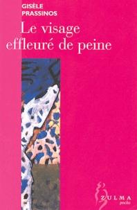 Gisèle Prassinos - Le visage effleuré de peine.