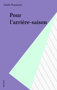 Gisèle Prassinos - Pour l'arrière-saison - Poèmes.
