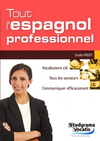 Gisèle Prost - Tout l'espagnol professionnel.
