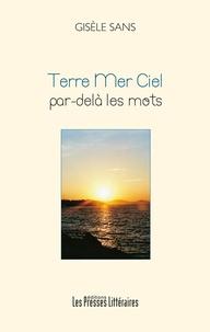 Gisèle Sans - Terre Mer Ciel - Par-delà les mots.