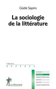 Gisèle Sapiro - La sociologie de la littérature.