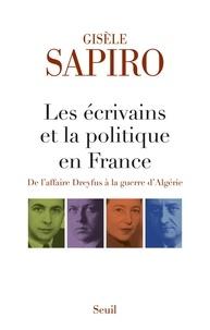 Gisèle Sapiro - Les écrivains et la politique en France - De l'affaire Dreyfus à la guerre d'Algérie.