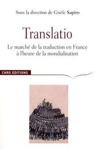 Gisèle Sapiro et Johan Heilbron - Translatio - Le marché de la traduction en France à l'heure de la mondialisation.