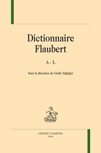 Gisèle Séginger - Dictionnaire Flaubert - Pack en 2 volumes.