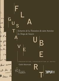 Gisèle Séginger - Gustave Flaubert, Scénarios de La Tentation de saint Antoine - Le Temps de l'oeuvre.