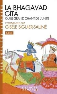 Gisèle Siguier-Sauné - La Bhagavad-Gîtâ - Ou le grand chant de l'Unité.