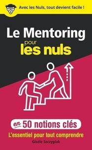 Gisèle Szczyglak - Le mentoring pour les nuls en 50 notions clés.
