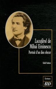 Gisèle Vanhese - Luceafarul de Mihai Eminescu - Portrait d'un dieu obscur.