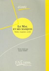 Gisèle Venet - Le Mal et ses masques - Théâtre, imaginaire, société.