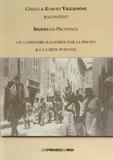 Gisèle Viglionne et Robert Viglionne - Signes en Provence ou l'histoire illustrée par la photo & la carte postale.