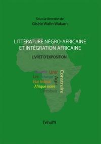 Gisèle Wafin Wakam - Littérature négro-africaine et intégration africaine.