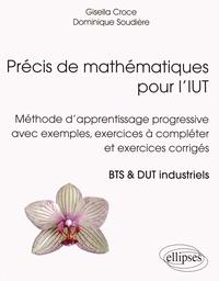 Précis de mathématiques pour l'IUT- Méthode d'apprentissage progressive avec exemples, exercices à compléter et exercices corrigés, BTS & DUT industriels - Gisella Croce |