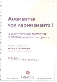 Giselle Delsol - Augmenter vos abonnements ! - Le guide complet pour augmenter et fidéliser vos abonnements payants Volume 2, La Gestion.
