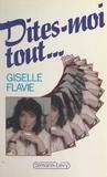Giselle Flavie - Dites-moi tout....