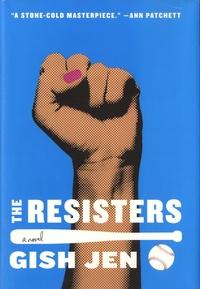 Gish Jen - The Resisters.
