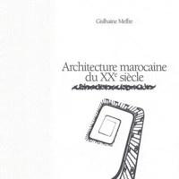 Gislhaine Meffre - Architecture marocaine du XXe siècle - Edmond Brion et Auguste Cadet.