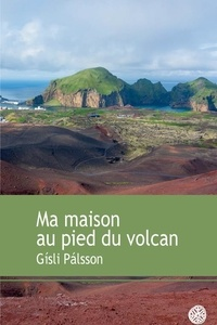 Deedr.fr Ma maison au pied du volcan Image