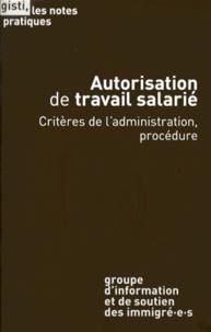 GISTI - Autorisation de travail salarié - Critères de l'administration, procédure.