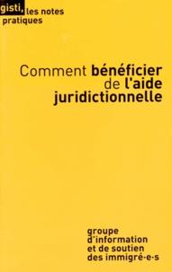 GISTI - Comment bénéficier de l'aide juridictionnelle.