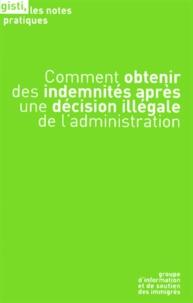 GISTI - Comment obtenir des indemnités après une décision illégale de l'administration.