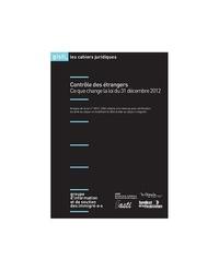 GISTI - Contrôle des étrangers - Ce que change la loi du 31 décembre 2012.