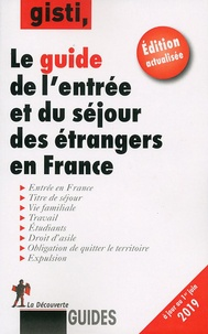 GISTI - Guide de l'entrée et du séjour des étrangers en France.