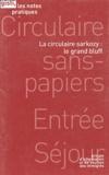 GISTI - La circulaire Sarkozy : le grand bluff.