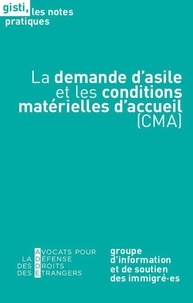 GISTI - La demande d'asile et les conditions matérielles d'accueil (CMA).