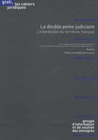 La double peine judiciaire - Linterdiction du territoire français.pdf