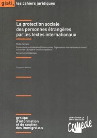 GISTI - La protection sociale des personnes étrangères par les textes internationaux.