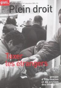 Alexis Spire - La revue du Gisti N° 67, Décembre 2005 : Taxer les étrangers.