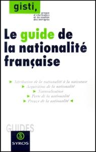 GISTI - Le guide de la nationalité française.