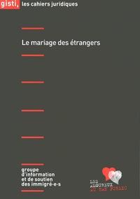 GISTI - Le mariage des étrangers.