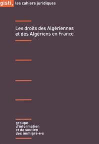 GISTI - Les droits des Algériennes et des Algériens en France.