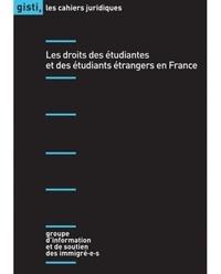 GISTI - Les droits des étudiantes et des étudiants étrangers en France.