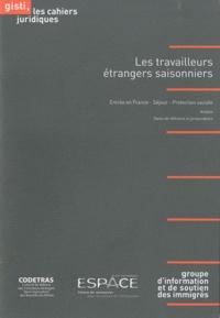 Les travailleurs étrangers saisonniers - Entrée en France, Séjour, Protection sociale : Analyse, Textes de référence et jurisprudence.pdf