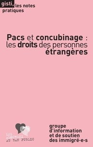 GISTI - Pacs et concubinage : les droits des personnes étrangères.
