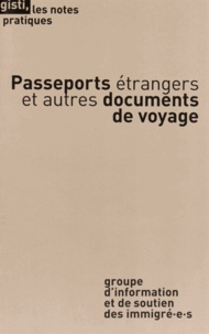 GISTI - Passeports étrangers et autres documents de voyage.