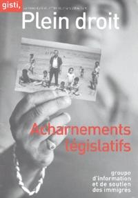 GISTI et Jean-Pierre Alaux - Plein droit N° 59-60, Mars 2004 : Acharnements législatifs.