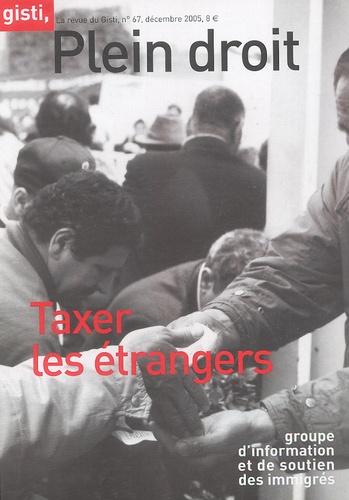 Alexis Spire - Plein droit N° 67, décembre 2005 : Taxer les étrangers.